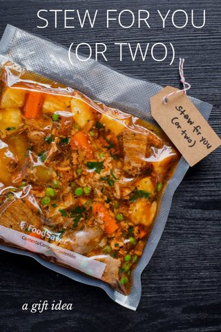 STEW FOR YOU (OR TWO) a gift idea