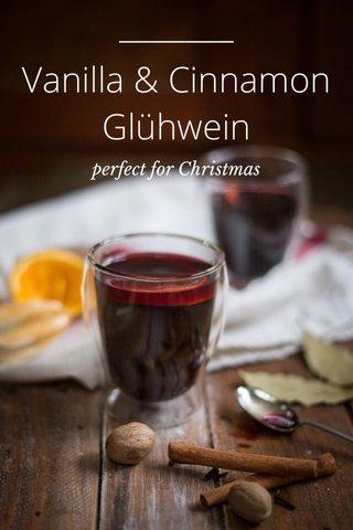 Vanilla & Cinnamon Glühwein perfect for Christmas