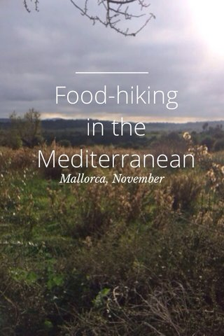 Food-hiking in the Mediterranean Mallorca, November