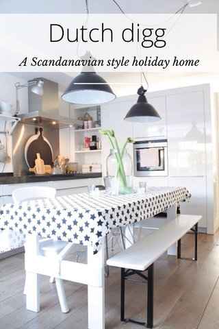 Dutch digg A Scandanavian style holiday home