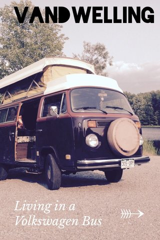 ➵ Vandwelling Living in a Volkswagen Bus