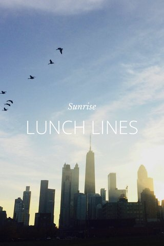 LUNCH LINES Sunrise