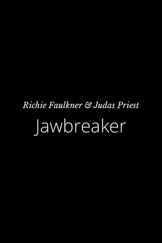 Jawbreaker Richie Faulkner & Judas Priest