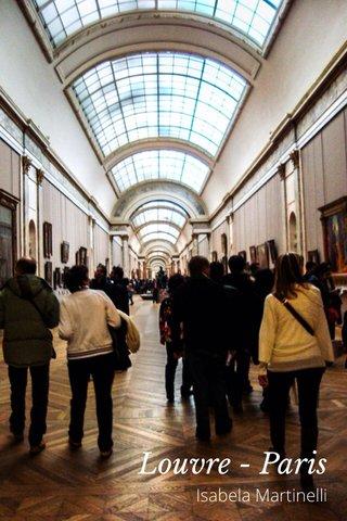 Louvre - Paris Isabela Martinelli