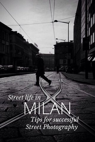 MILAN Street life in Tips for successful Street Photography