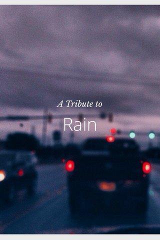 Rain A Tribute to