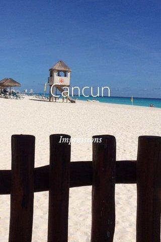 Cancun Impressions