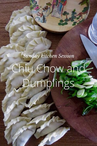 Chiu Chow and Dumplings Sunday kitchen Session