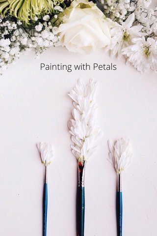 Painting with Petals