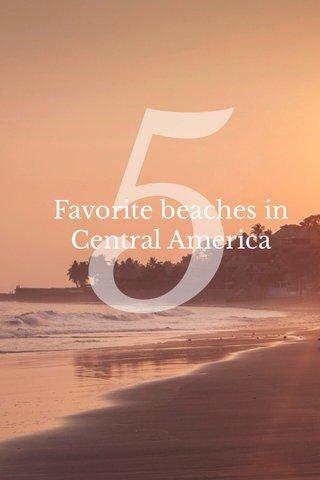 5 Favorite beaches in Central America