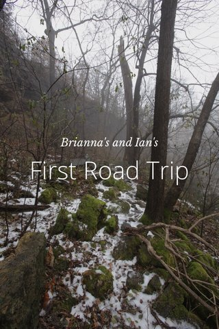 First Road Trip Brianna's and Ian's