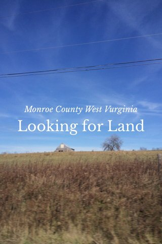Looking for Land Monroe County West Vurginia
