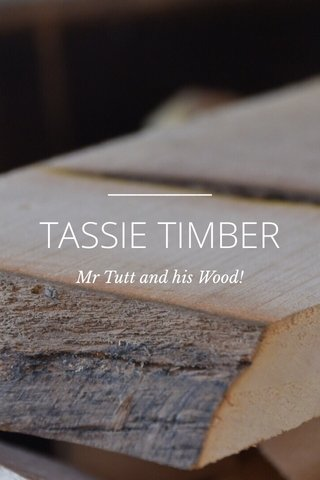 TASSIE TIMBER Mr Tutt and his Wood!