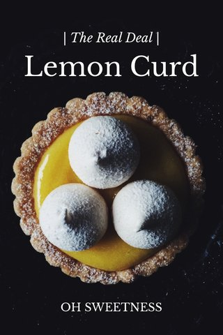 Lemon Curd | The Real Deal | OH SWEETNESS