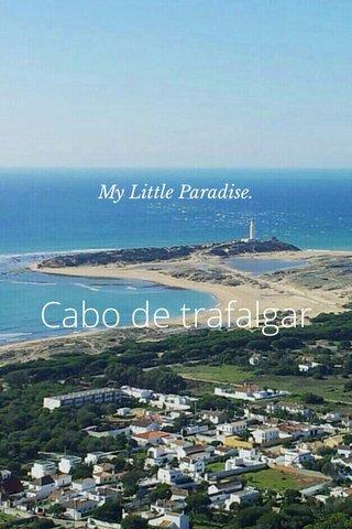 Cabo de trafalgar My Little Paradise.