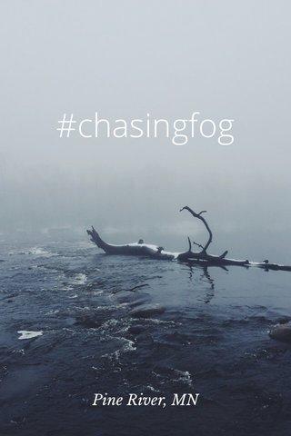 #chasingfog Pine River, MN