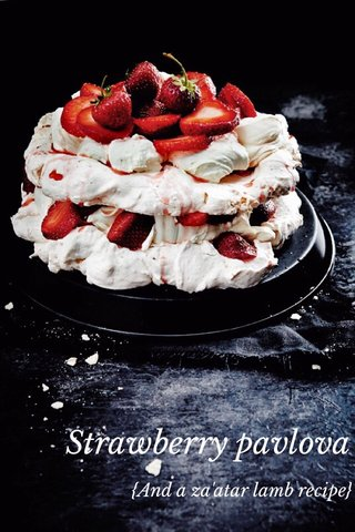 Strawberry pavlova {And a za'atar lamb recipe}