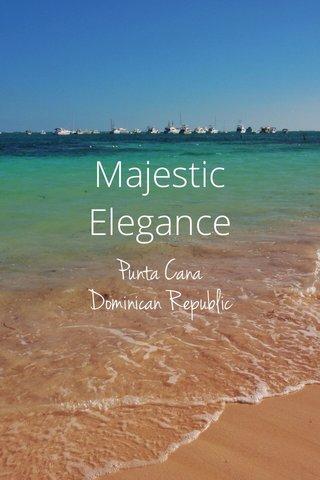 Majestic Elegance Punta Cana Dominican Republic