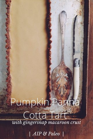Pumpkin Panna Cotta Tart with gingersnap macaroon crust | AIP & Paleo |