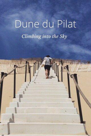 Dune du Pilat Climbing into the Sky
