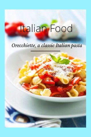 Italian Food Orecchiette, a classic Italian pasta