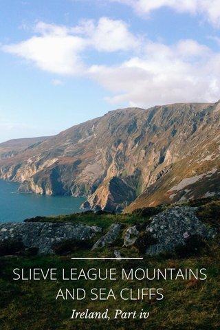 SLIEVE LEAGUE MOUNTAINS AND SEA CLIFFS Ireland, Part iv