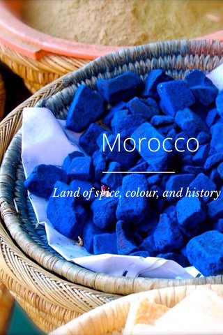 Morocco Land of spice, colour, and history