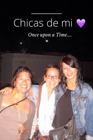 Chicas de mi 💜 Once upon a Time....