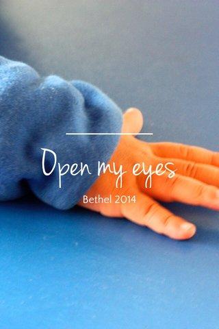 Open my eyes Bethel 2014