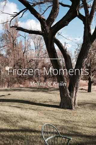 Frozen Moments Melissa & Kailei
