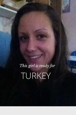 TURKEY This girl is ready for