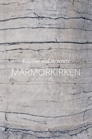 MARMORKIRKEN Exterior and structure