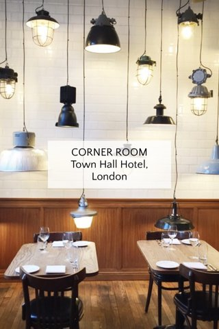 CORNER ROOM Town Hall Hotel, London
