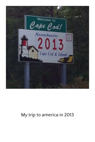 My trip to america in 2013