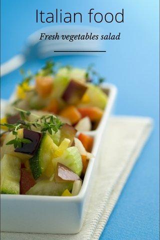 Italian food Fresh vegetables salad