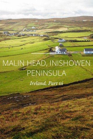 MALIN HEAD, INISHOWEN PENINSULA Ireland, Part vi