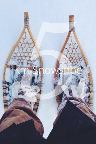 5 Km Snowshoe
