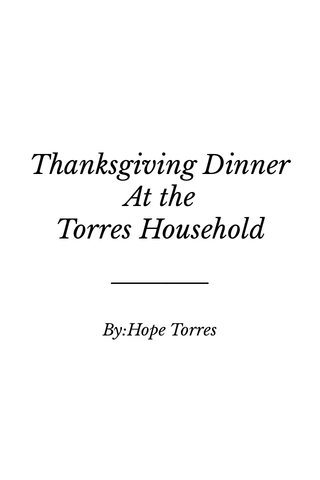 Thanksgiving Dinner At the Torres Household By:Hope Torres