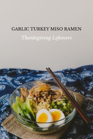 Thanksgiving Leftovers GARLIC TURKEY MISO RAMEN