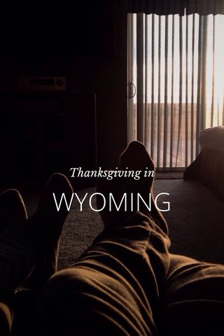 WYOMING Thanksgiving in