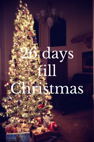 26 days till Christmas