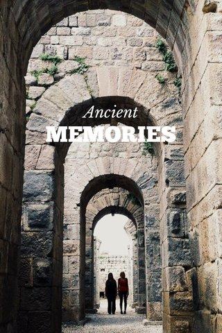 MEMORIES Ancient