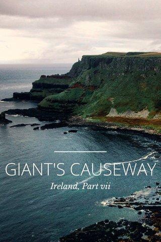 GIANT'S CAUSEWAY Ireland, Part vii