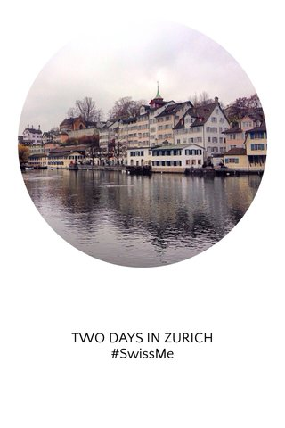 TWO DAYS IN ZURICH #SwissMe