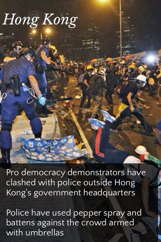 Hong Kong Pro democracy demonstrators have clashed with police outside Hong Kong's government headquarters Police have used pepper spray and battens against the crowd armed with umbrellas
