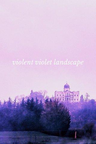 violent violet landscape