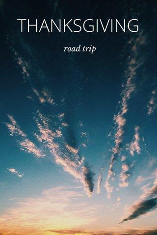 THANKSGIVING road trip