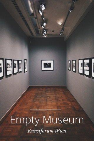 Empty Museum Kunstforum Wien