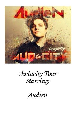 Audacity Tour Starring: Audien