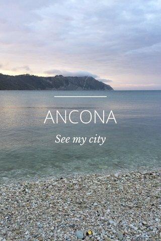 ANCONA See my city